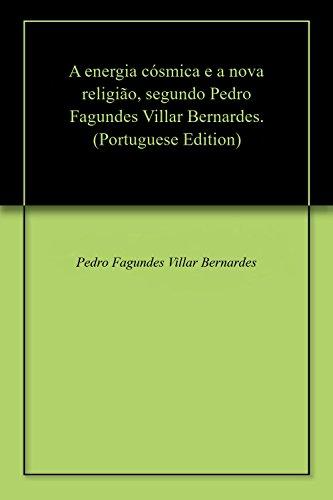 A energia cósmica e a nova religião, segundo Pedro Fagundes Villar Bernardes....