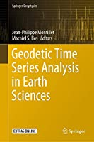 Geodetic Time Series Analysis in Earth Sciences (Springer Geophysics)