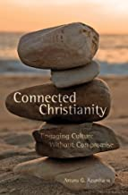 Connected Christianity : Engaging Culture without Compromise