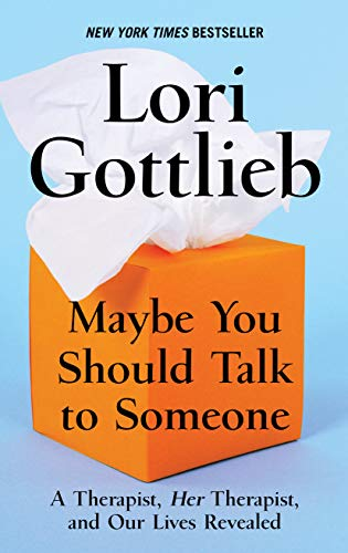 Maybe You Should Talk to Someone: A Therapist, Hertherapist, and Our Lives Revealed (Thorndike Press Large Print Biographies & Memoirs)