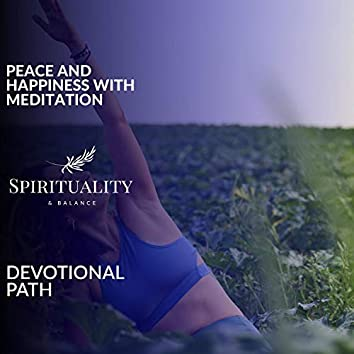 Peace And Happiness With Meditation - Devotional Path