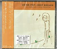 EVER POP/NEXT BREAK~ALL SEASON LADY'S VOCAL COLLECTION~