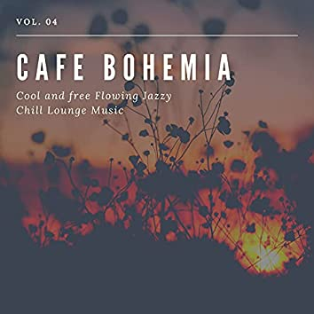 Cafe Bohemia - Cool And Free Flowing Jazzy Chill Lounge Music, Vol. 04