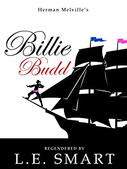 Billie Budd - Regendered by [L.E. Smart]