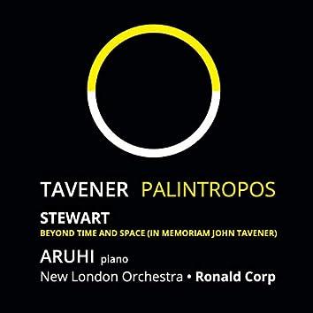 John Tavener: Palintropos / Michael Stewart: Beyond Time and Space