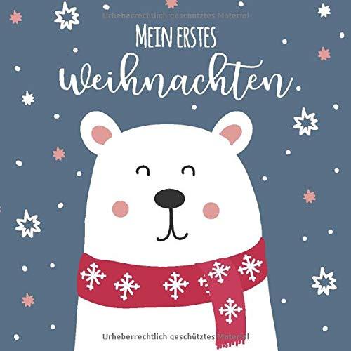 Mein erstes Weihnachten: Erinnerungsalbum / Eintragebuch / Gästebuch für das erste Weihnachtsfest...