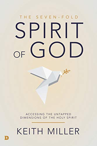 Compare Textbook Prices for The Seven-Fold Spirit of God: Accessing the Untapped Dimensions of the Holy Spirit Revised Edition ISBN 9780768453515 by Miller, Keith,Goll, James W.,Johnson, Bill,Conner, Bobby,King, Patricia,Shultz, Steve