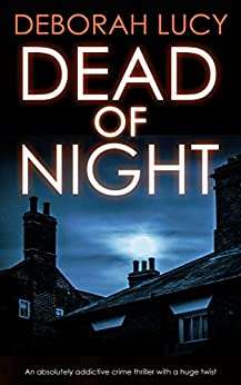 DEAD OF NIGHT an absolutely addictive crime thriller with a huge twist (Detective Temple Mystery Book 2) by [DEBORAH LUCY]