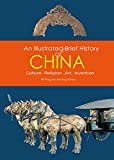 Illustrated Brief History of China: Culture, Religion, Art, Invention (English Edition)