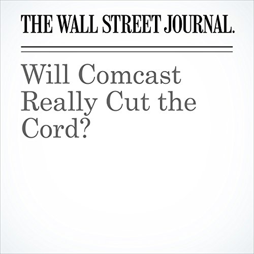 Will Comcast Really Cut the Cord? copertina