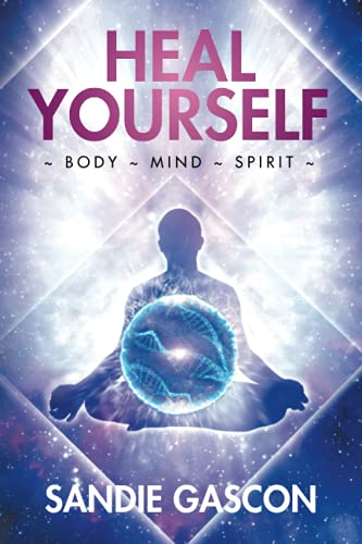 Compare Textbook Prices for Heal Yourself: Body ~ Mind ~ Spirit  ISBN 9780228853862 by Gascon, Sandie