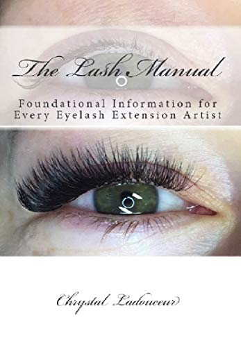 The Lash Manual: Foundational Information for Every Eyelash Extension Artist (English Edition)