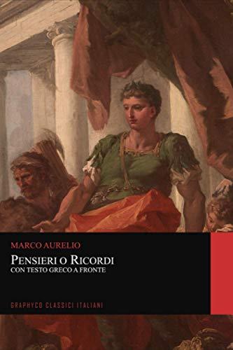 Pensieri o Ricordi. Con Testo Greco a Fronte (Graphyco Classici Italiani)