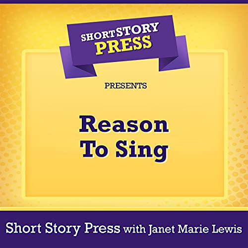 Short Story Press Presents Reason to Sing cover art