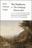 The Chainbearer: Or, the Littlepage Manuscripts (The Writings of James Fenimore Cooper)