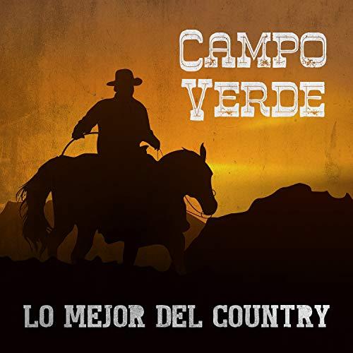 Campo Verde – Lo Mejor Del Country - Música Campirana Relajante, Fondo Instrumental
