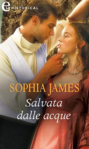 Salvata dalle acque (eLit) (Un lord in cerca di moglie Vol. 4) di [Sophia James]