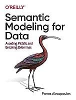 Semantic Modeling for Data: Avoiding Pitfalls and Breaking Dilemmas Front Cover