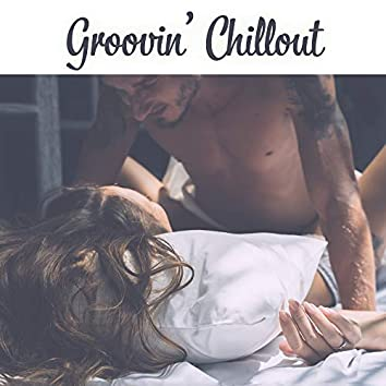 Groovin' Chillout