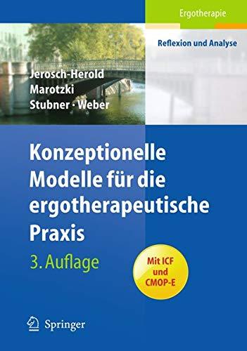 Konzeptionelle Modelle für die ergotherapeutische Praxis (Ergotherapie - Reflexion und Analyse)