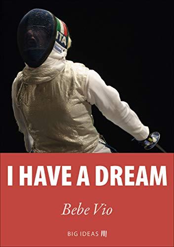 I have a dream (Big Ideas Vol. 8) (Italian Edition)