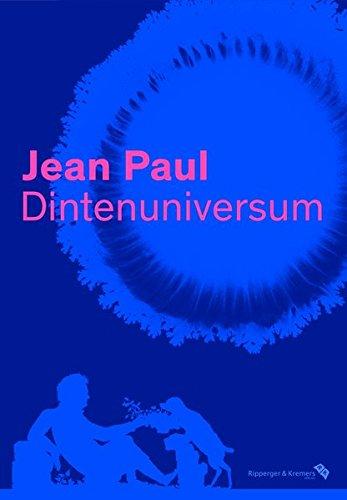 Jean Paul. Dintenuniversum – Ausstellungskatalog: Schreiben ist Wirklichkeit