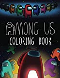 Among Us Coloring Book: A Coloring Book For Kids And Adults To Color Many Stunning Among Us Images. +50 Coloring Pages For Kids And Adults, Enjoy Drawing And Coloring Them As You Want!