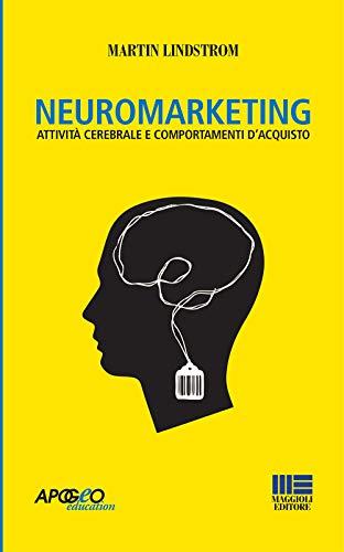 Neuromarketing - Attività cerebrale e comportamenti d'acquisto