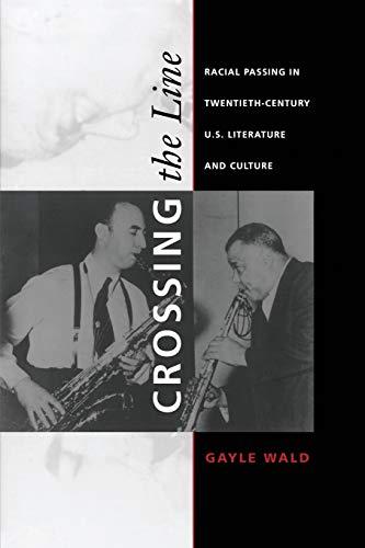 Crossing the Line: Racial Passing in Twentieth-Century U.S. Literature and...