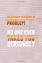 Short People Problem: No One Ever Takes You Seriously: Short People Notebook Journal Composition Blank Lined Diary Notepad 120 Pages Paperback Pink Strokes