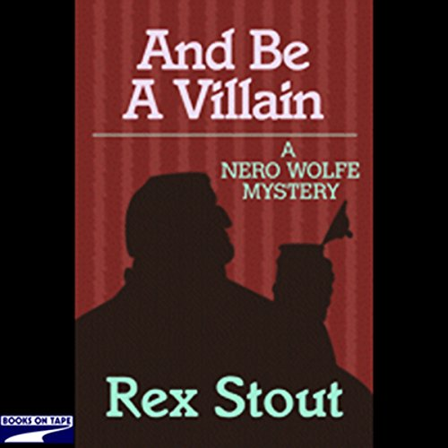 And Be a Villain Audiobook By Rex Stout cover art