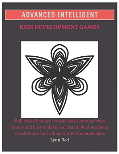 Advanced Intelligent Kids Development Games: Skill Based Practice Puzzle Book Contains Word Jumble and Easy Sudoku and Search Find Academic Word Games for Brilliant Little Homeschoolers