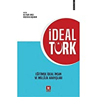 Ideal Türk Egitimde Ideal Insan ve Millilik Arayislari