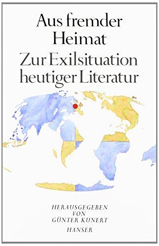Aus fremder Heimat. Zur Exil-Situation heutiger Literatur