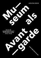Museum Als Avantgarde: Museen Moderner Kunst in Deutschland 1918–1933 (Kunstwissenschaftliche Studien)