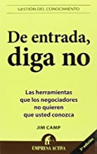 De Entrada, Diga No / Start With No: The Negotiating Tools That the Pros Don't Want You to Know: The Negotiating Tools That the Pros Don't Want You to Know (Spanish Edition) by Jim Camp (2004-09-30)