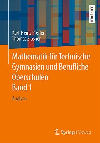 Mathematik für Technische Gymnasien und Berufliche Oberschulen Band 1: Analysis