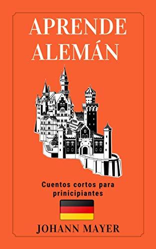 Aprende Alemán - Cuentos cortos para principiantes: Alemán facíl (German Edition)