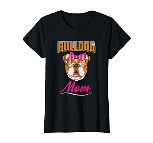 Damen Bulldog Mom Geschenk   Englische Bulldogge T-Shirt
