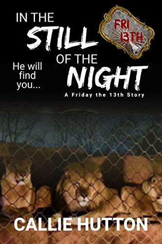 In the Still of the Night (A Friday the 13th Story) by [Callie Hutton]