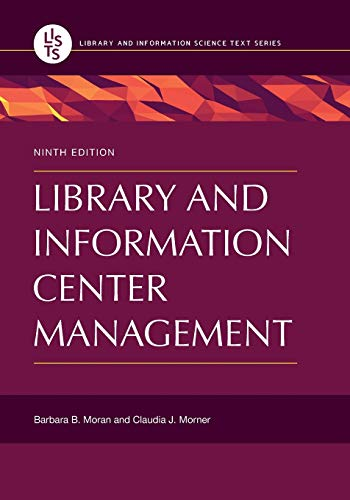 Compare Textbook Prices for Library and Information Center Management,  Library and Information Science Text 9 Edition ISBN 9781440854477 by Moran, Barbara B.,Morner, Claudia J.