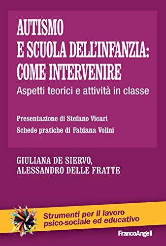 Autismo e scuola dell'infanzia: come intervenire: Aspetti teorici e attività in classe