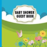 Baby Shower Guest Book: Keepsake For Parents - Guests Sign In And Write Specials Messages To Baby & Parents, Welcome Baby Boy or Girl Sign in ... To Parents, Wishes For Baby, Memory Book