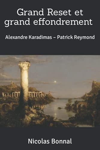 Grand Reset et grand effondrement: Alexandre Karadimas – Patrick Reymond