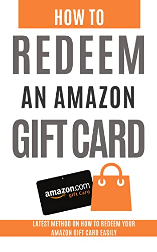 How To Redeem Amazon Gift Card: Latest Step by Step Guide On How To add Gift Card To My Amazon Account (English Edition)