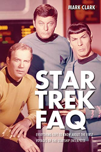 Star Trek FAQ: Everything Left to Know About the First Voyages of the Starship Enterprise (English Edition)