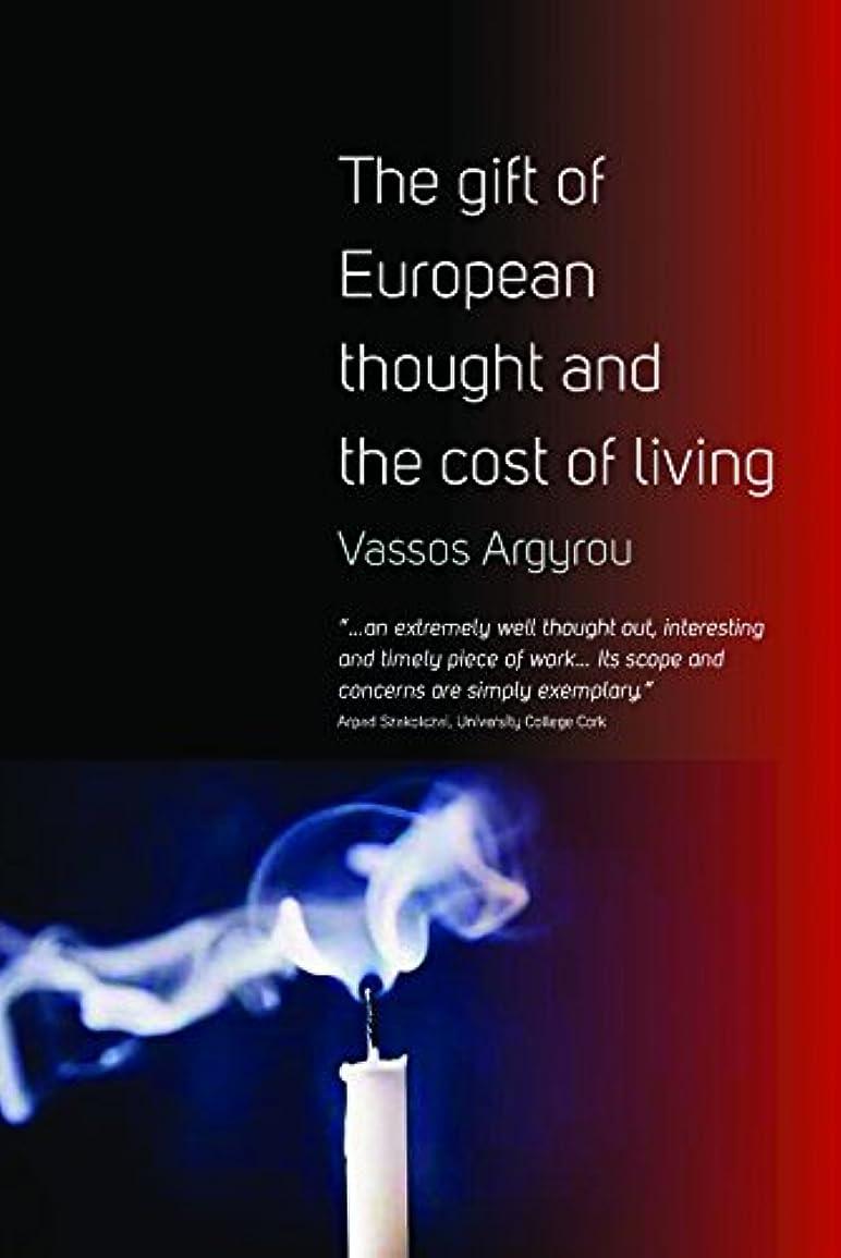 アンテナゼリーシャットThe Gift of European Thought and the Cost of Living (English Edition)