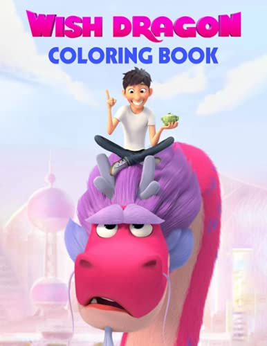 Wish Dragon Coloring Book: An Interesting Coloring Book Giving Many...
