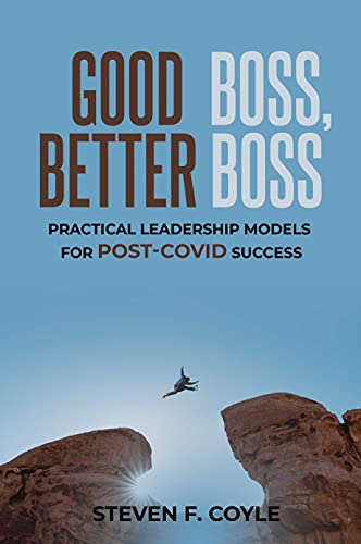 Good Boss, Better Boss: Practical Leadership Models for Post-Covid Success (English Edition)