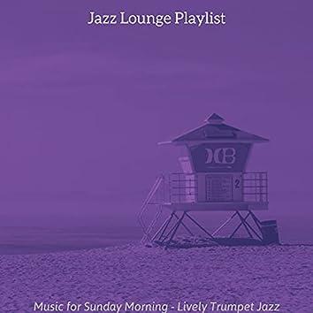 Music for Sunday Morning - Lively Trumpet Jazz